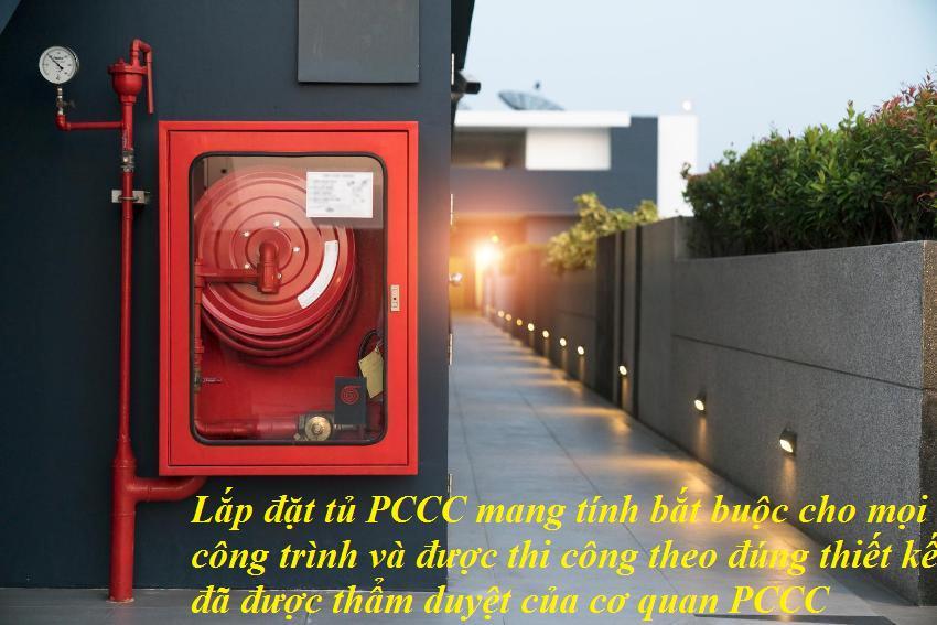 Lắp đặt tủ PCCC mang tính bắt buộc cho mọi công trình và được thi công theo đúng thiết kế đã được thẩm duyệt của cơ quan PCCC
